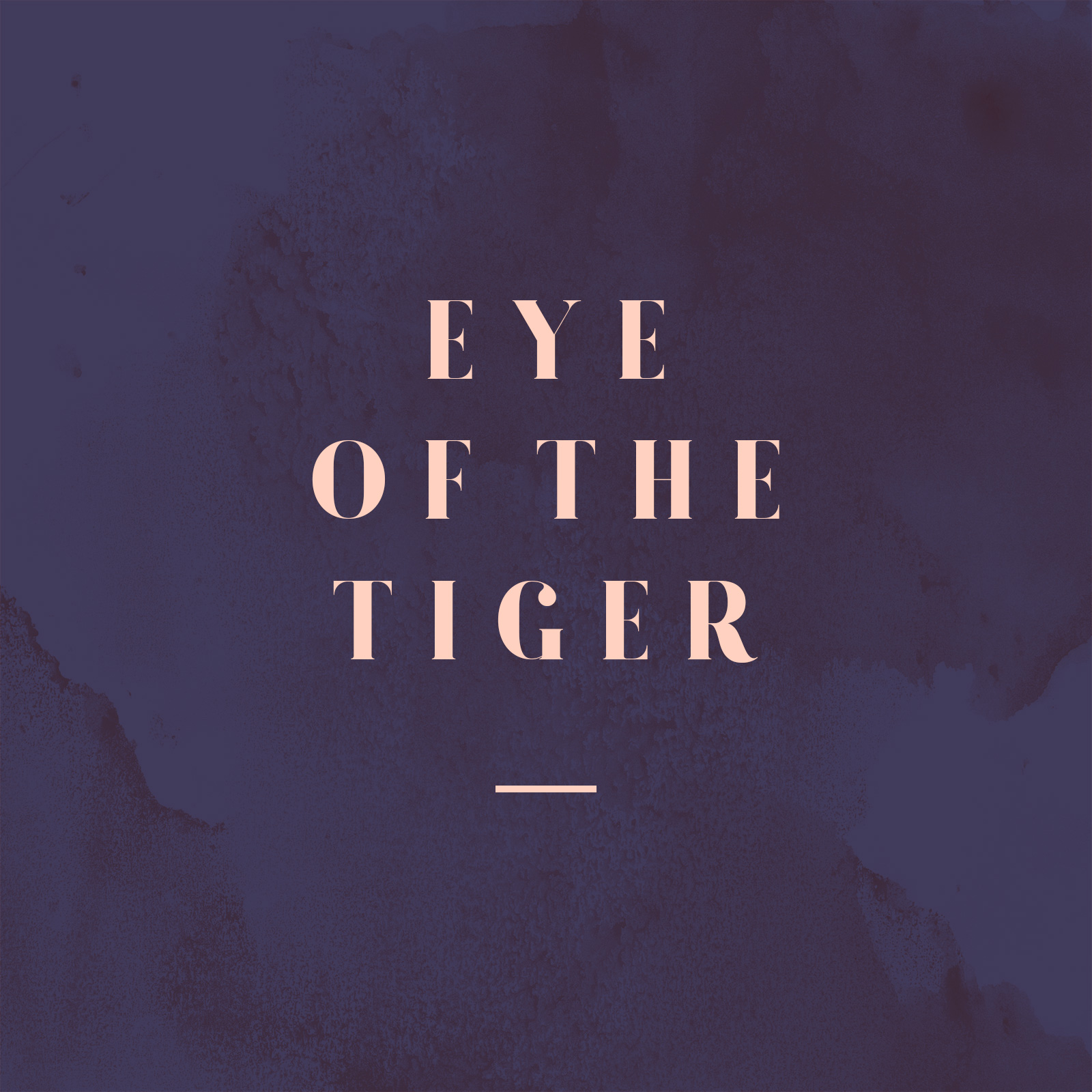Eye Of The Tiger - Idyllic Creative